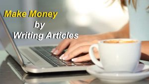 Earn Money by Writing Blog Articles